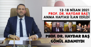 12-18 NİSAN PROF. DR. HAYDAR BAŞ'I ANMA HAFTASI İLAN EDİLDİ